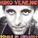 Echate un Cantecito/Kiko Veneno