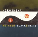 Between Black And White/Hiroshima