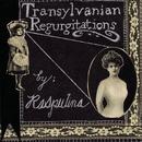 Transylvanian Regurgitations/Rasputina