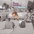 Breathe/The Young Dubliners