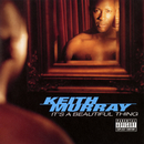 It's A Beautiful Thing/Keith Murray