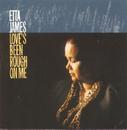 Love's Been Rough On Me/Etta James