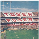 We Came To Play!/Tower Of Power