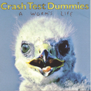 A Worm's Life/Crash Test Dummies