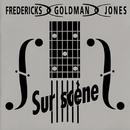 Sur Scène/Fredericks, Goldman, Jones