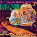Die unglaublichen Hits von Frank Zander/Frank Zander