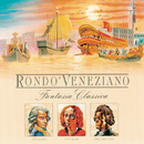 Fantasia Classica (Mozart-Beethoven-Vivaldi)/Rondò Veneziano