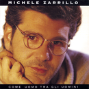 Come Uomo Tra Gli Uomini/Michele Zarrillo