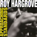 Approaching Standards/Roy Hargrove