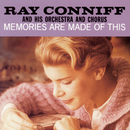 Memories Are Made Of This/Ray Conniff & His Orchestra & Chorus