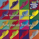 Los Grandisimos Exitos De Los Chanlas/No Me Pises Que Llevo Chanclas