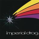 IMPERIAL DRAG/Imperial Drag