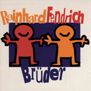 Brüder/Rainhard Fendrich