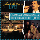 Shakin' The House Live feat.Commissioned,The Christ Church Choir/Carman