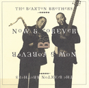Now and Forever/The Braxton Brothers