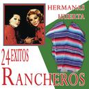 24 Éxitos Rancheros/Hermanas Huerta