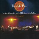 Dan Ar Braz Et Les 50 Musiciens de l'Héritage des Celtes en Concert/Dan Ar Braz