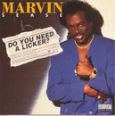 Do You Need A Licker?/Marvin Sease