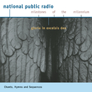 NPR Milestones of the Millennium: CHANT - Hymns and Sequences - Gloria in excelsis Deo/Choralschola