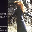 Di Terra E Di Vento/Fiorella Mannoia