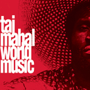 World Music/Taj Mahal