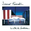 Le Citta' Di Frontiera/Ivano Fossati and Oscar Prudente
