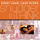 First Love, Last Rites Music From The Motion Picture/Shudder To Think