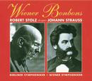 Wiener Bonbons - Robert Stolz dirigiert Johann Strauss/Robert Stolz