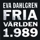 Fria världen 1.989/Eva Dahlgren