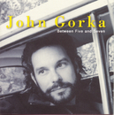 Between Five And Seven/John Gorka