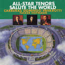 All-Star Tenors Salute The World/José Carreras, Plácido Domingo & Luciano Pavarotti