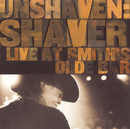Unshaven - The Live Album/Billy Joe Shaver