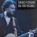 Dal Vivo Volume 2 - Carte Da Decifrare/Ivano Fossati and Oscar Prudente