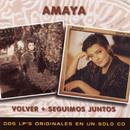 2 En 1 (Volver + Seguimos Juntos)/Amaya