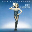 LIFE IS A CABARET/Ute Lemper
