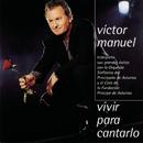 Vivir Para Cantarlo/Victor Manuel