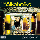 21 & Over/Tha Alkaholiks