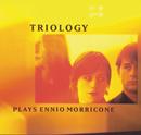 Plays Ennio Morricone/Triology