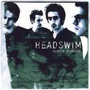 Despite Yourself/Headswim