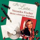 In Liebe... (Meine schönsten Balladen)/Veronika Fischer