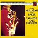 Carnegie Hall Concert/Gerry Mulligan & Chet Baker