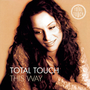 This Way + Bonus Track/Total Touch