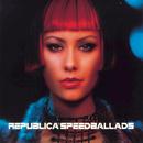 Speed Ballads/Republica