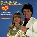 Unsere größten Erfolge/Monika Hauff & Klaus-Dieter Henkler