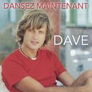 Dansez maintenant/Dave