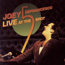 Live At The 5 Spot/Joey DeFrancesco