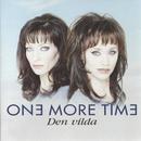 Den Vilda/One More Time