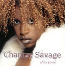 This Time/Chantay Savage