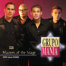 Masters Of The Stage - 2000 Veces Mania/Grupo Mania
