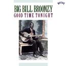 Good Time Tonight/Big Bill Broonzy